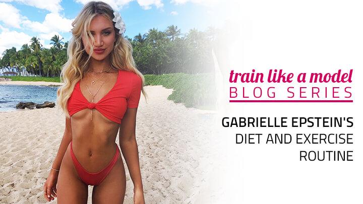 gabby gabrielle epstein diet workout routine