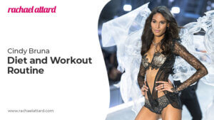 Cindy Bruna's Diet and Workout Routine