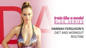 Hannah Ferguson's Diet and Workout Routine