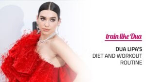 Dua Lipa's Diet and Workout Routine