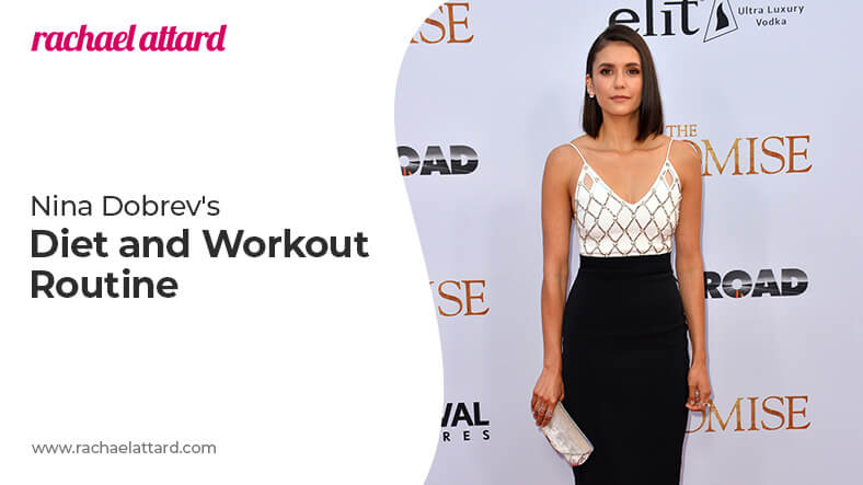 Nina Dobrev diet and workout routine