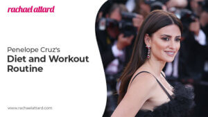 Penelope Cruz's Diet and Workout Routine