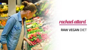 Raw Vegan Diet - All You Need to Know