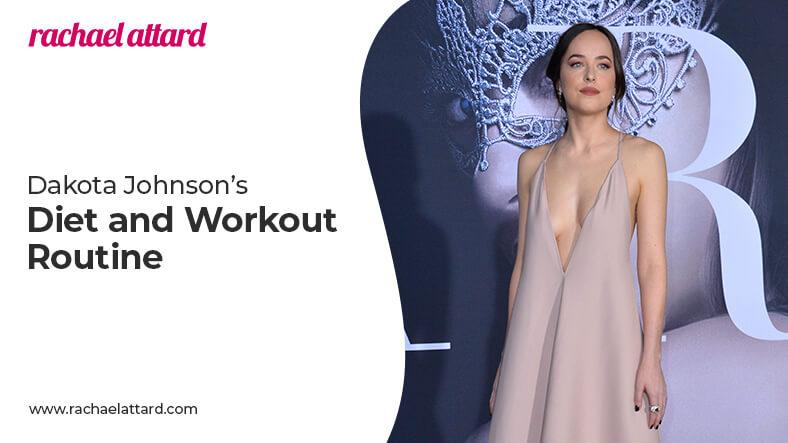 Dakota Johnson diet and workout routine