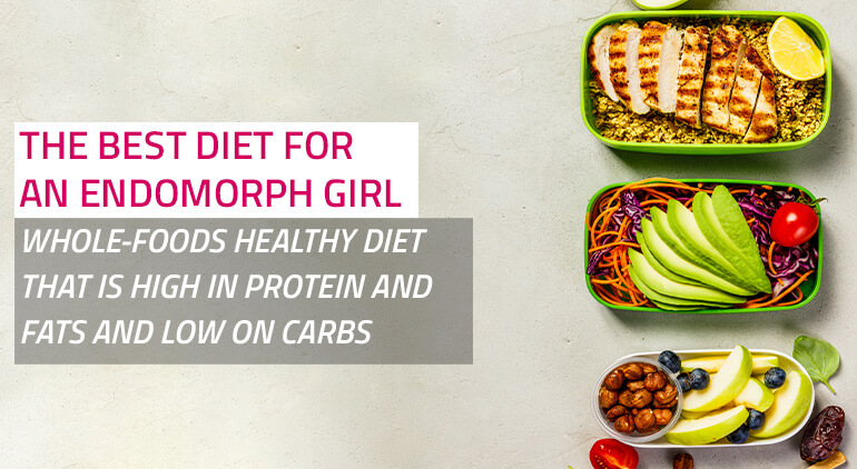 endomorph female diet should be high fat and protein and very low carb