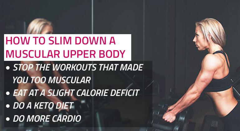 4 ways to slim down a muscular upper body