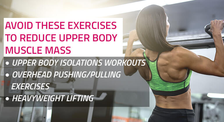 exercises to avoid if you want to lose upper body muscle bulk