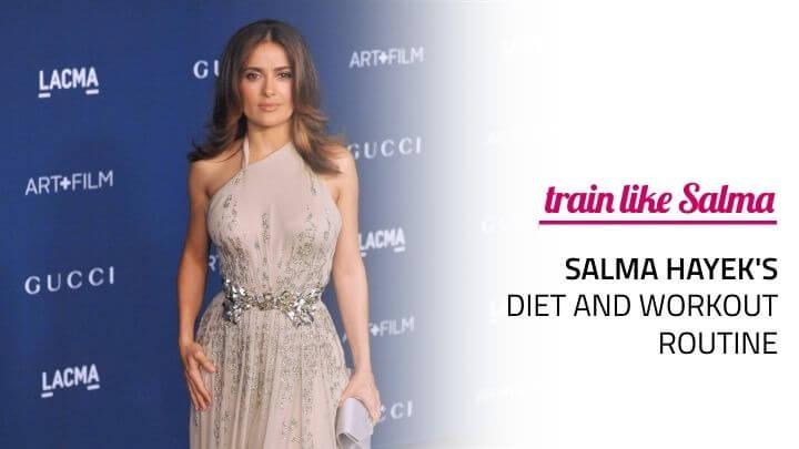 salma hayek diet workout