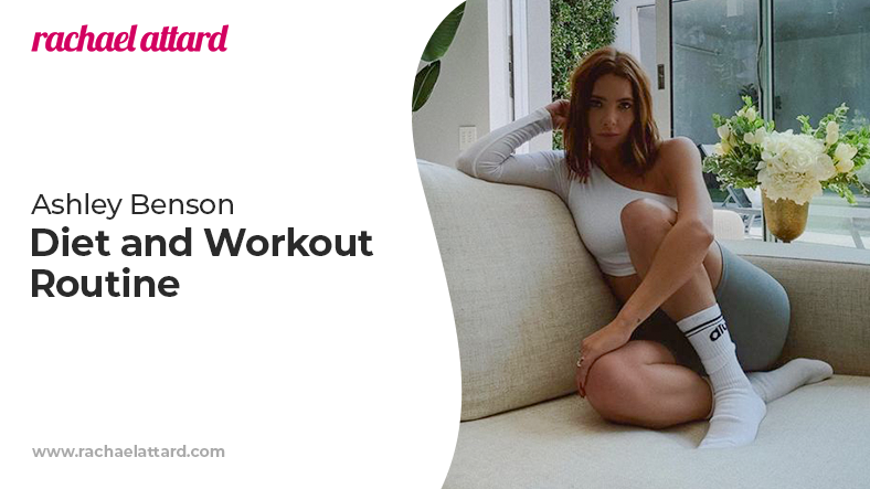 Ashley Benson diet and workout routine