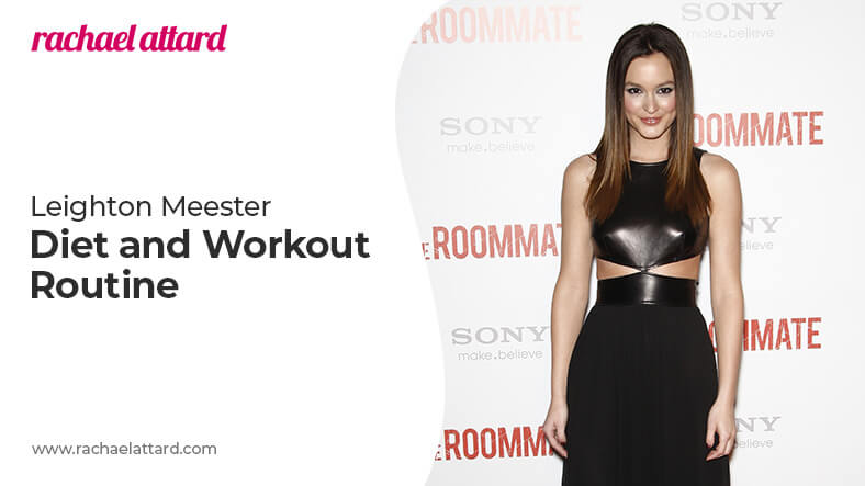 Leighton Meester diet and workout routine