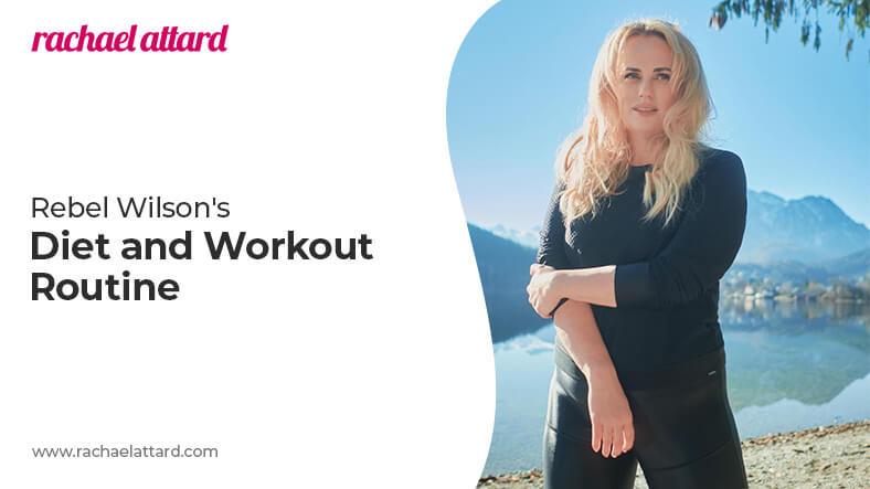 Rebel Wilson diet and workout routine