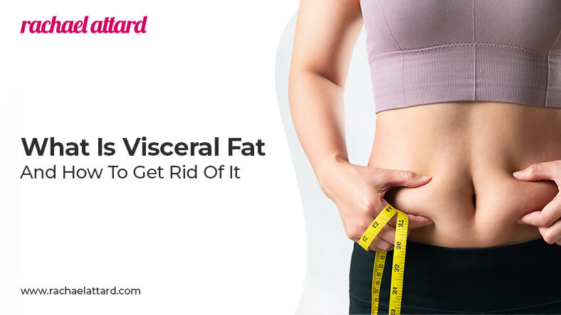 What is visceral fat and how to get rid of it