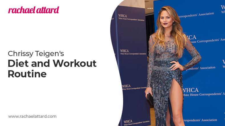 Chrissy Teigen's diet and workout routine