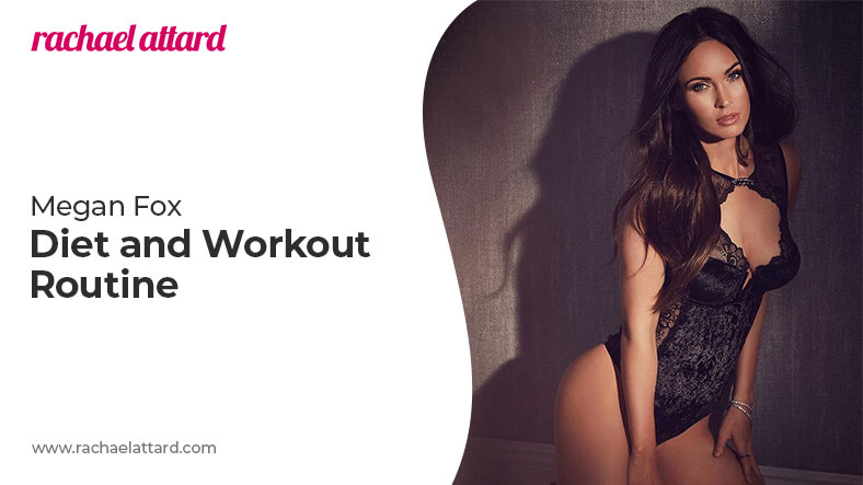 Megan Fox diet and workout routine