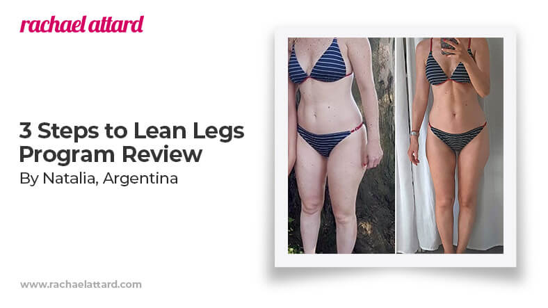 3 Steps to Lean Legs Program Review by Natalia from Argentina