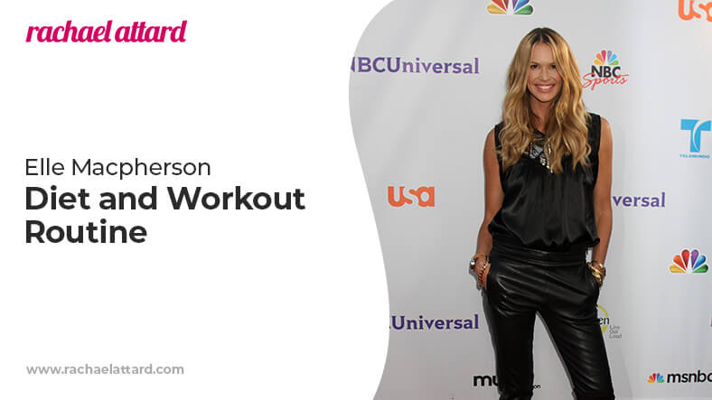 Elle Macpherson diet and workout routine