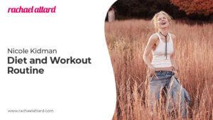 Nicole Kidman's Diet and Workout Routine
