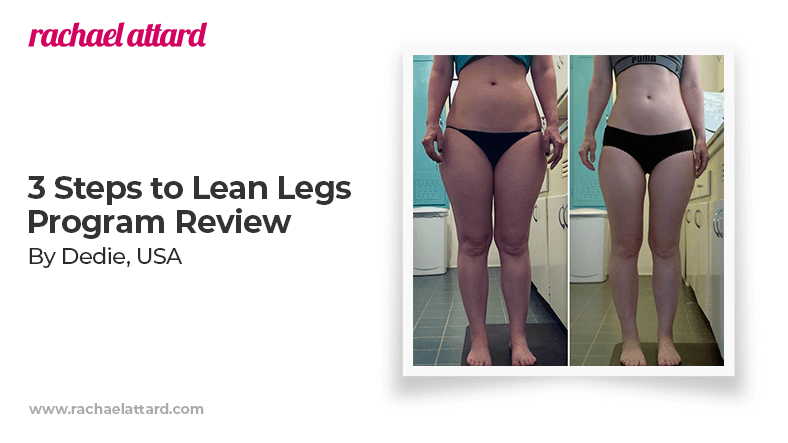 3 Steps to Lean Legs Program Review by Deddie from the USA