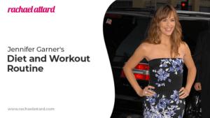 Jennifer Garner's Diet and Workout Routine