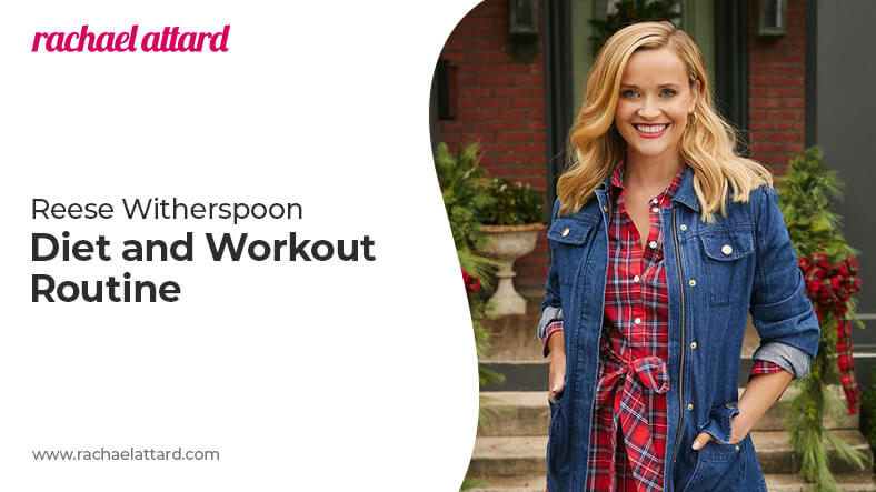 Reese Witherspoon diet and workout routine