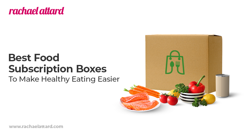 Best food subscription boxes to make healthy eating easier