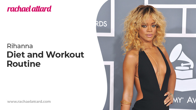 Rihanna diet and workout routine