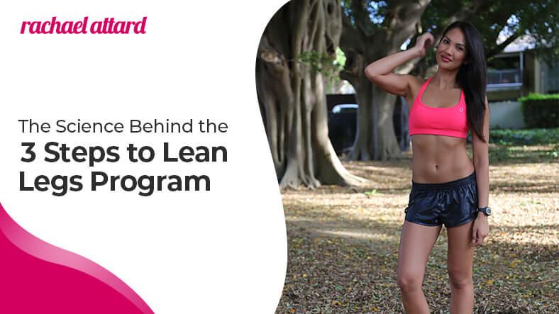 science behind rachael attard lean legs program