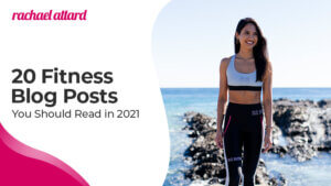 20 Fitness Blog Posts You Should Read in 2021